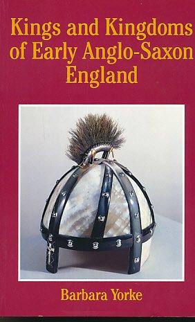 9781852640279: Kings and Kingdoms of Early Anglo-Saxon England