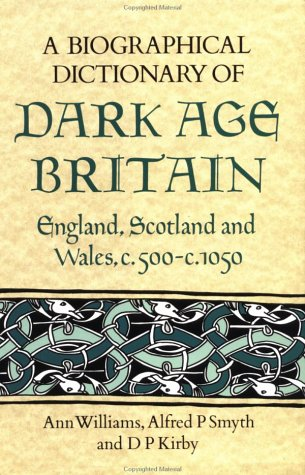 9781852640477: A Biographical Dictionary of Dark Age Britain: England, Scotland and Wales c.500 - c.1050 (Seaby Biographical Dictionaries)