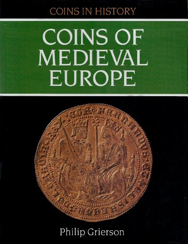 Coins of Medieval Europe (Coins in History): Grierson, Philip