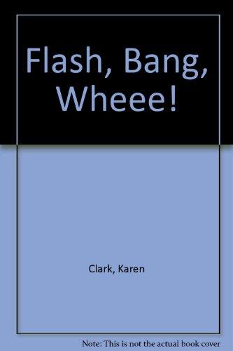 Flash, Bang, Wheee! (English and French Edition): Clark, Karen
