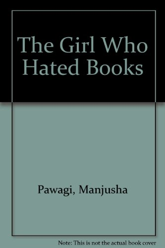 The Girl Who Hated Books (1852694165) by [???]