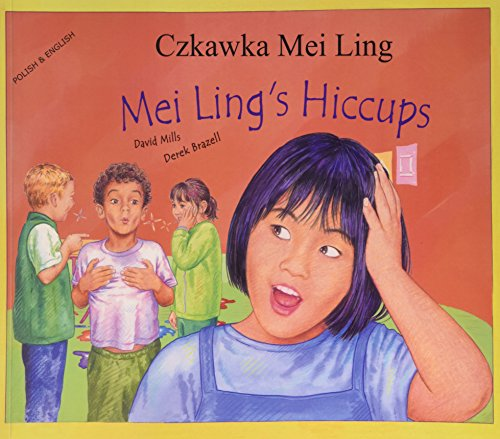 9781852696269: Mei Ling's Hiccups in Polish and English (Multicultural Settings) (English and Polish Edition)