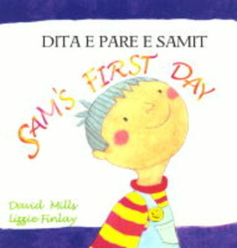 Sam's First Day (English and Gujarati Edition) (1852696362) by David Mills