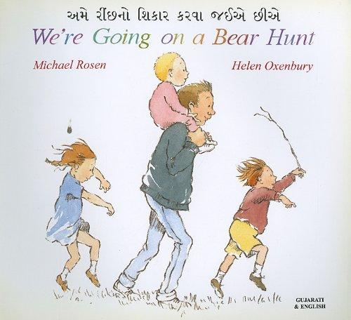 We're Going on a Bear Hunt (Gujarati Edition): Rosen, Michael