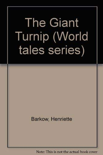 The Giant Turnip (World tales series): Henriette Barkow