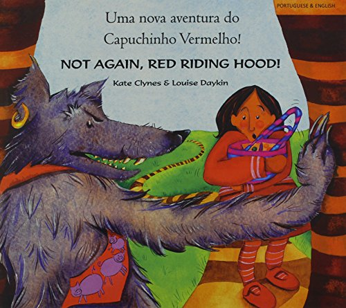 Not Again Red Riding Hood Portuguese: Clynes, Kate