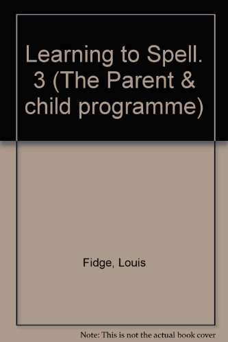 Learning to Spell. 3 (The Parent &: Louis Fidge, Frances