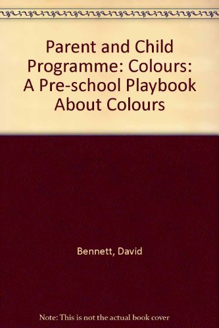 Parent and Child Programme: Colours: A Pre-school: Bennett, David