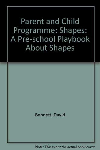 Parent and Child Programme: Shapes: A Pre-school Playbook About Shapes (9781852701116) by David Bennett