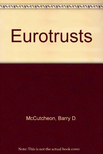 Euro-trusts: The new dimension for trusts: McCutcheon, Barry D.,