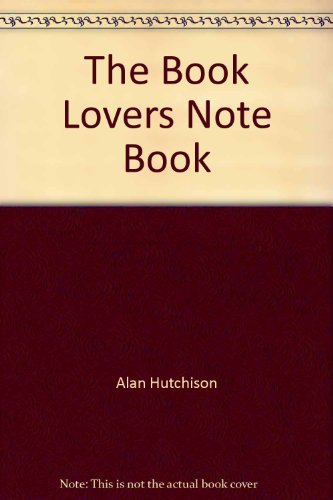 The Booklover's Notebook: Alan Hutchinson Publishing