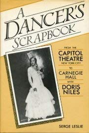 A Dancer's Scrapbook: From the Capitol Theatre, New York City to Carnegie Hall With Doris ...