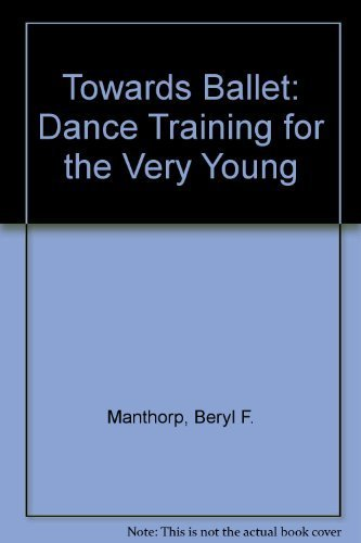 9781852730062: Towards Ballet: Dance Training for the Very Young