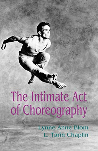9781852730109: The Intimate Act of Choreography