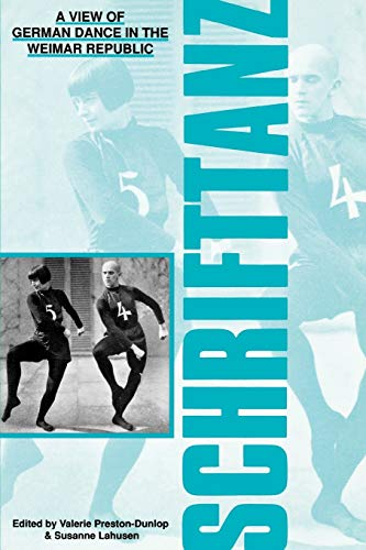 Schrifttanz: A View of German Dance in the Weimar Republic (1852730161) by Valerie Preston-Dunlop