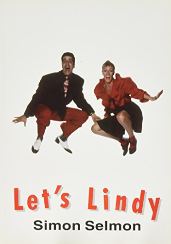 Let's Lindy: Illustrated Guide to Dancing the: Selmon, Simon