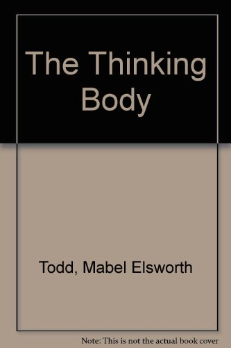 9781852730529: The Thinking Body