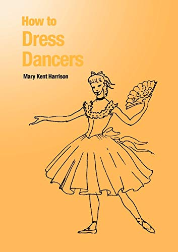 9781852730666: How to Dress Dancers