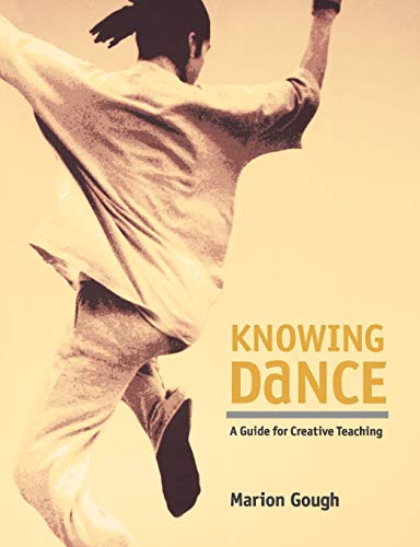 9781852730703: Knowing Dance: A Guide to Creative Teaching