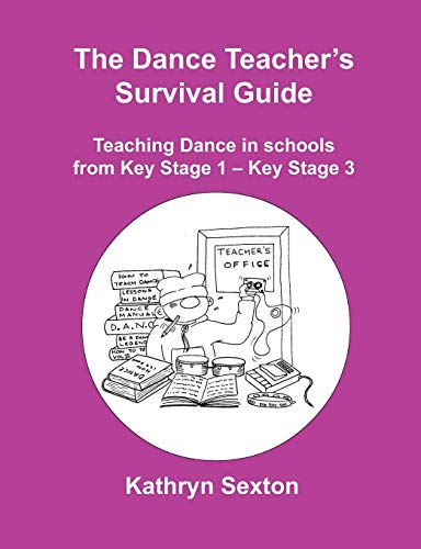 9781852731021: The Dance Teacher's Survival Guide: Teaching Dance in Schools from Key Stage 1-key Stage 3