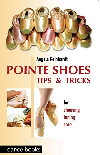 9781852731151: Pointe Shoes, Tips and Tricks: For Choosing, Tuning, Care