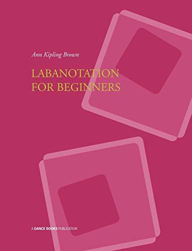 Labanotation for Beginners: Brown, Ann Kipling