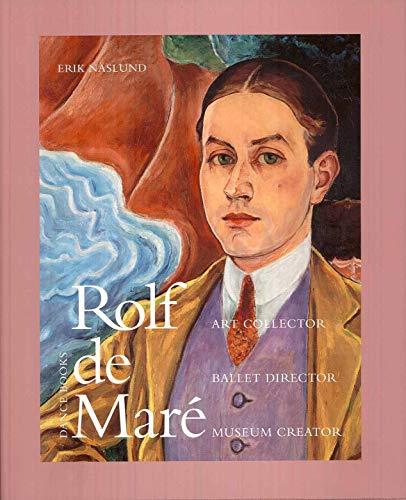 Rolf de Mare (Hardback): Erik Naslund