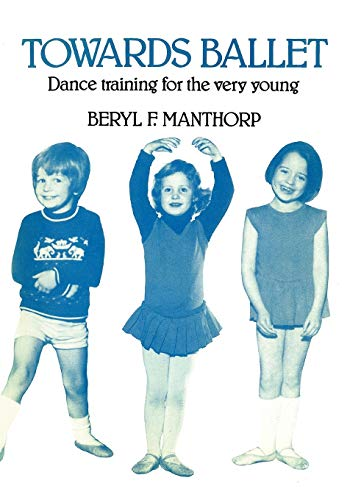 9781852731540: Towards Ballet - Dance Training for the Very Young