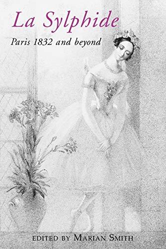 9781852731564: La Sylphide: Paris 1832 and Beyond