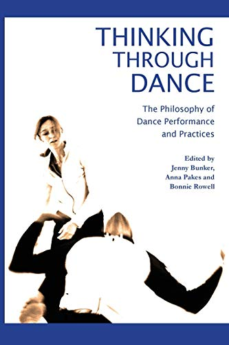 9781852731656: Thinking Through Dance: The Philosophy of Dance Performance and Practices