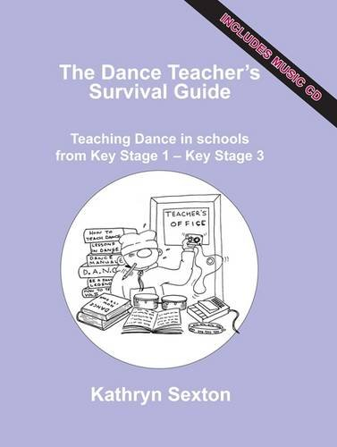 9781852731731: The Dance Teacher's Survival Guide: Teaching Dance in Schools from Key Stage 1 - Key Stage 3
