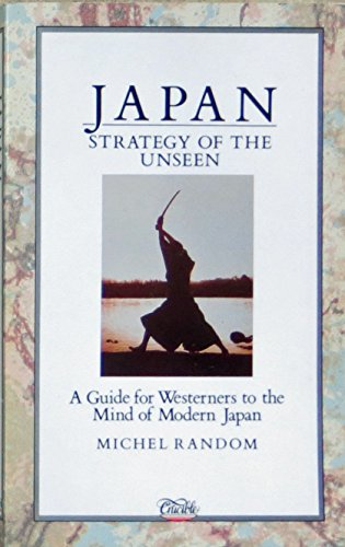 Japan: Strategy of the Unseen (1852740248) by Random, Michel