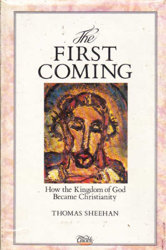 9781852740283: The First Coming: How the Kingdom of God Became Christianity