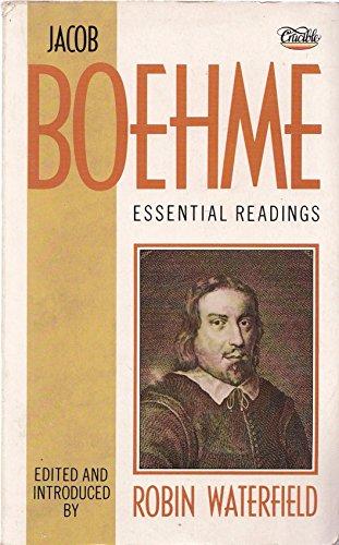 Jacob Boehme: Essential Readings: Jacob Boehme