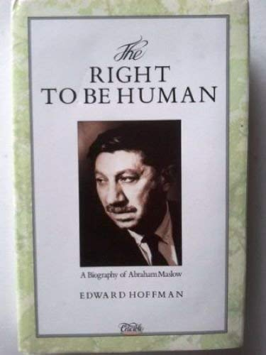9781852740498: The Right to be Human: Biography of Abraham Maslow