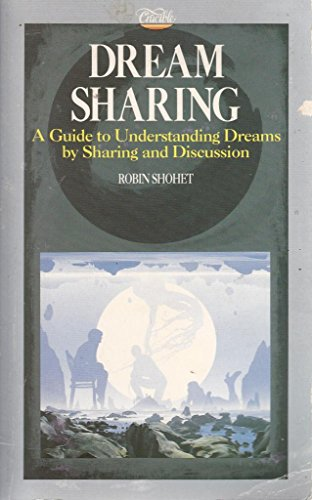 9781852740580: Dream Sharing: A Guide to Understanding Dreams by Sharing and Discussion