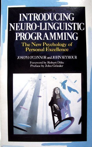 9781852740733: Introducing Neuro-linguistic Programming: The New Psychology of Personal Excellence