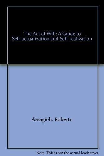 The Act of Will: Assagioli, Roberto