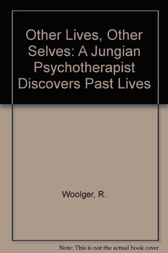 9781852740849: Other Lives, Other Selves: A Jungian Psychotherapist Discovers Past Lives