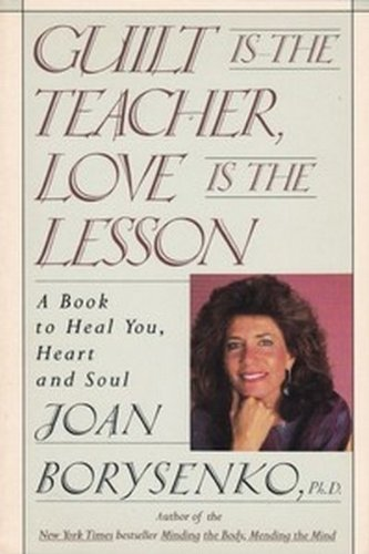 9781852740931: Guilt is the Teacher, Love is the Lesson: A Book to Heal You, Heart and Soul