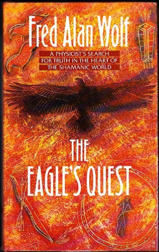 9781852740986: The Eagle's Quest: Physicist's Search for Truth in the Heart of the Shamanic World