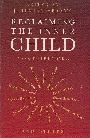 Reclaiming the Inner Child: Abrams, Jeremiah (editor)