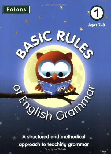 Basic Rules of English Grammar: Book 1: Basic Rules of