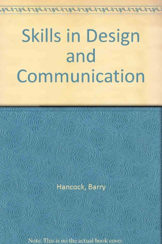 Skills in Design and Communication: Hancock, Barry