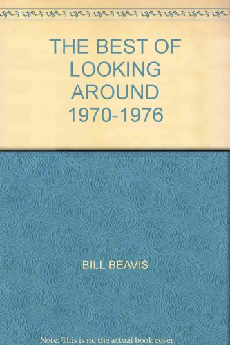 THE BEST OF LOOKING AROUND WITH BILL BEAVIS 1970-1976