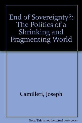 9781852780326: End of Sovereignty?: The Politics of a Shrinking and Fragmenting World