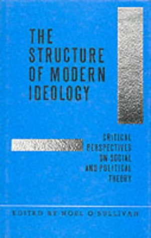The Structure of Modern Ideology: Critical Perspectives on Social and Political Theory