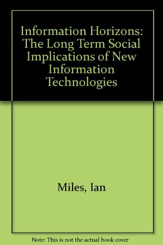 9781852780418: Information Horizons: The Long-Term Social Implications of New Information Technologies