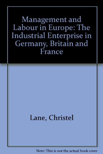 9781852780586: Management and Labour in Europe: The Industrial Enterprise in Germany, Britain and France