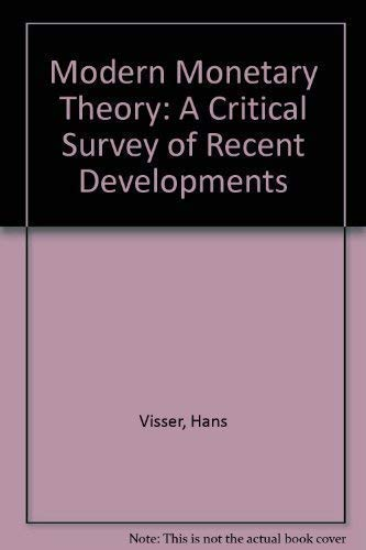 Modern Monetary Theory: A Critical Survey of Recent Developments (Hardback): Hans Visser